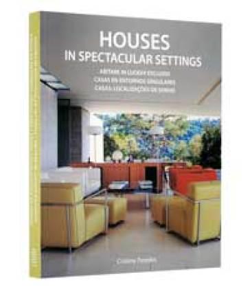 Houses in spectacular settings. Ediz. italiana, inglese, spagnola e portoghese
