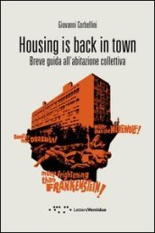 Housing is back in town. Breve guida all abitazione collettiva