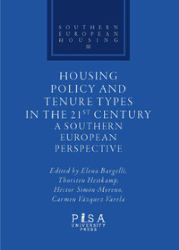 Housing policy and tenure types in the 21st century. A southern european perspective - E. Bargelli |