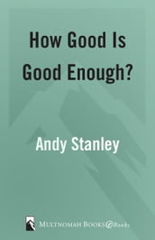 How Good Is Good Enough?