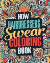 How Hairdressers Swear Coloring Book