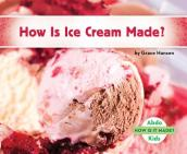 How Is Ice Cream Made?