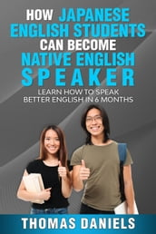 How Japanese English Students Can Become A Native English Speaker.
