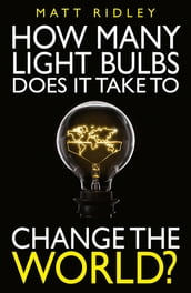 How Many Light Bulbs Does It Take to Change the World?