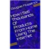 How I Sell Thousands Of Products From Home Using The Internet