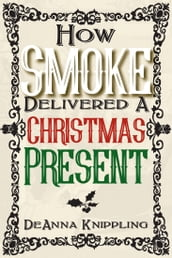 How Smoke Delivered A Christmas Present