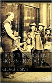 How The Poor Live, Horrible London