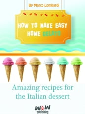 How To Make Easy Gelat At Home. Amazing Recipes for Italian Dessert