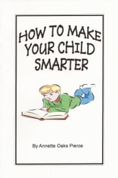 How To Make Your Child Smarter