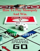 How To Play Monopoly And Win.