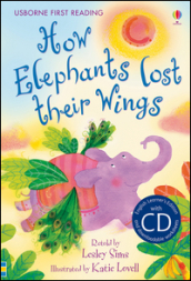 How elephants lost their wings. Con CD