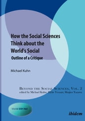 How the Social Sciences Think about the World s Social