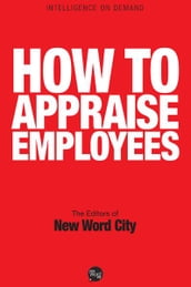 How to Appraise Employees