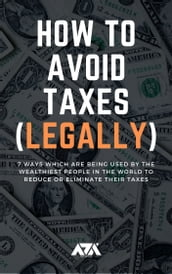 How to Avoid Taxes (LEGALLY)