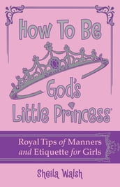 How to Be God s Little Princess