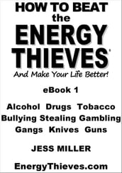How to Beat the Energy Thieves and Make Your Life Better: eBook1