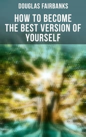 How to Become the Best Version of Yourself