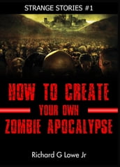 How to Create Your own Zombie Apocalypse