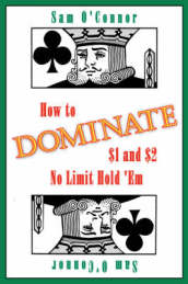 How to Dominate $1 and $2 No Limit Hold  Em