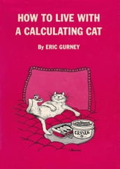 How to Live With A Calculating Cat