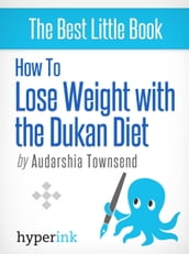 How to Lose Weight with the Dukan Diet