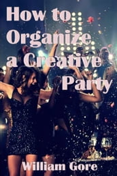 How to Organize a Creative Party