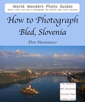 How to Photograph Bled, Slovenia