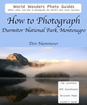 How to Photograph Durmitor National Park, Montenegro