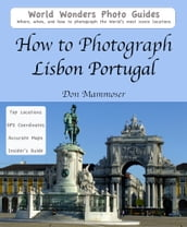 How to Photograph Lisbon, Portugal