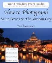 How to Photograph Saint Peter s & The Vatican City