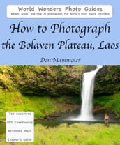 How to Photograph the Bolaven Plateau, Laos