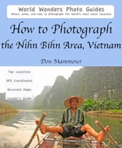 How to Photograph the Nihn Bihn Area, Vietnam
