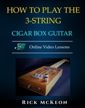 How to Play the 3-String Cigar Box Guitar