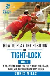 How to Play the Position of Tight-Lock (No. 5)