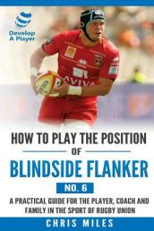 How to Play the Position of Blindside Flanker (No.6)