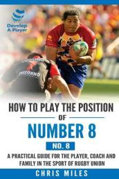 How to Play the Position of Number 8 (No. 8)