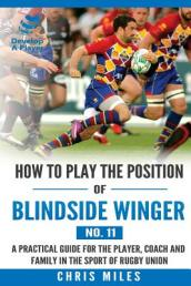 How to Play the Position of Blindside Winger (No. 11)