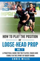 How to Play the Position of Loose-Head Prop (No. 1)