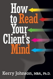 How to Read Your Client s Mind