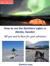 How to See the Northern Lights at Abisko, Sweden