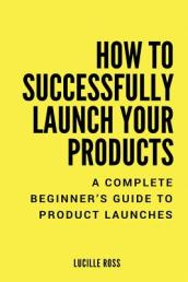 How to Successfully Launch Your Products
