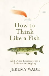 How to Think Like a Fish