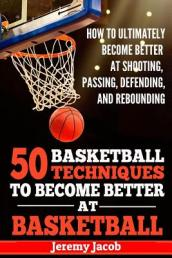 How to Ultimately Become Better at Shooting, Passing, Defending, and