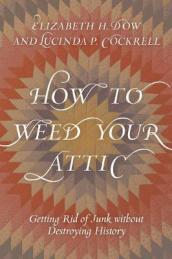 How to Weed Your Attic