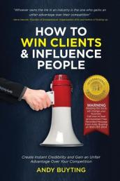 How to Win Clients & Influence People