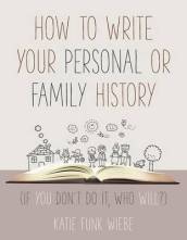 How to Write Your Personal or Family History