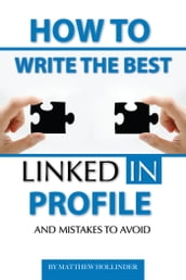 How to Write the Best LinkedIn Profile and Mistakes to Avoid