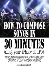 How to compose songs in 30 minutes using your iPhone or iPad