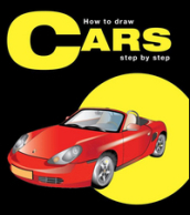 How to draw cars step by step. Ediz. multilingue