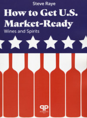 How to get U.S. Market-ready: wines and spirits